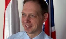 السفير البريطاني في لبنان: الإصلاحات ضرورية لكنها متأخرة