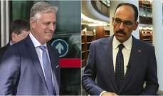 قالن لمستشار الأمن القومي الأميركي: تركيا تدعم حل الدولتين وإقامة دولة فلسطين مستقلة