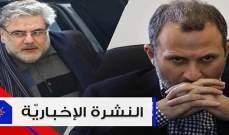 موجز الأخبار: باسيل يؤكد التزامه بقضية المبعدين والموسوي يوضّح ما حصل في مخفر الدامور