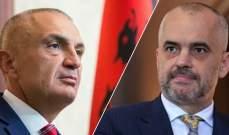 الرئيس الألباني أعلن إلغاء الانتخابات البلدية ورئيس الوزراء رفض القرار