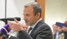 باسيل: لا يمكن أن تكون العلاقات مع سوريا موضع مزايدة داخلية تستخدمها جهة ما