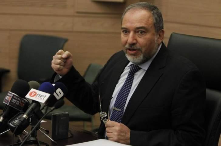 ليبرمان:  لا نريد احتلال لبنان ولا نريد أن نستوطن في سوريا