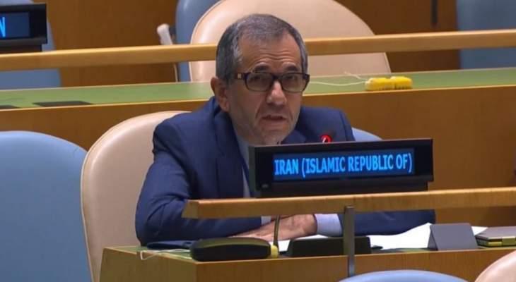 السفير الإيراني لدى الأمم المتحدة: نحذر من أي مغامرات عسكرية إسرائيلية محتملة ضد برنامجنا النووي