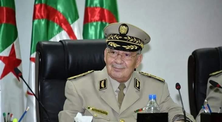 رئيس أركان الجيش الجزائري أعلن رفض الشروط المسبقة للحوار شكلا ومضمونا