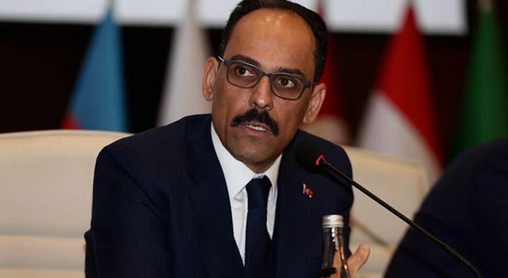 الرئاسة التركية: جهود تركيا ودعمها حكومة الوفاق الليبية خلقت توازنا بالحرب
