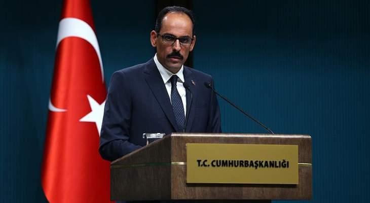 قالن: ليس لدينا نية للاحتلال أو التغيير الديموغرافي في سوريا