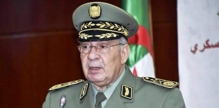 رئيس أركان الجيش الجزائري: قوى كبرى تعمل على إعادة صياغة خريطة العالم
