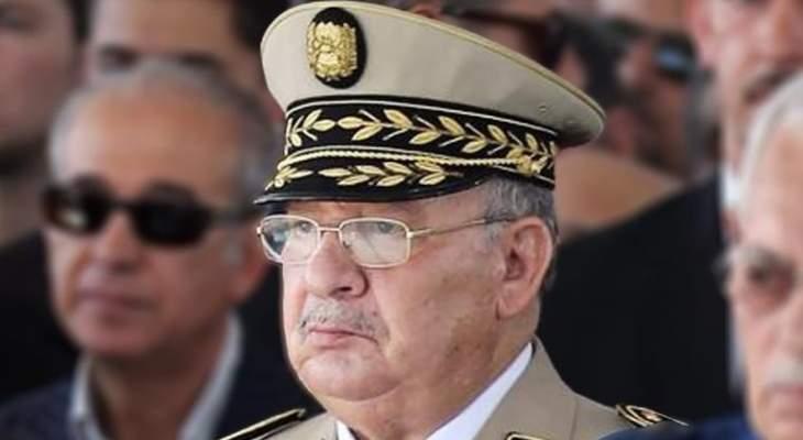 رئيس الأركان الجزائري: على الشعب أن ألا يسمح لأصحاب المخططات الخبيثة بالتسلل