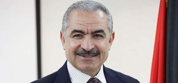 رئيس وزراء فلسطين: نرحب بكل الجهود لمساعدة سكان قطاع غزة بشتى المجالات