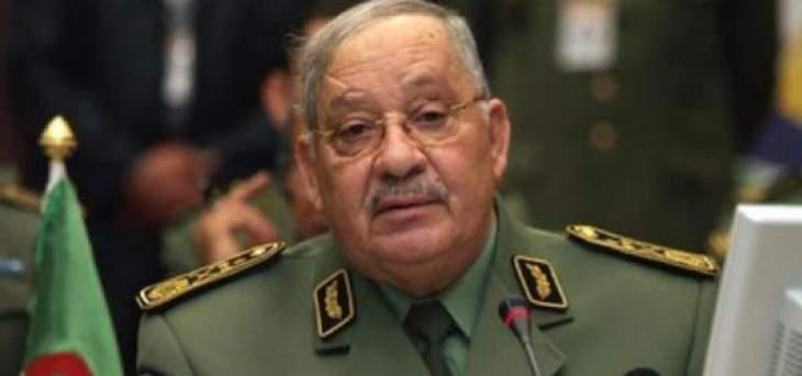 قائد الأركان الجزائري: لا طموحات سياسية لقيادة الجيش